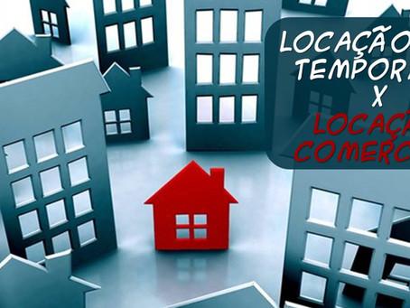 LOCAÇÃO POR TEMPORADA X LOCAÇÃO COMERCIAL