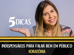 5 dicas indispensáveis para falar em público! #ORATORIA