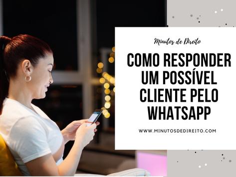 Como responder um possível cliente pelo whatsapp?