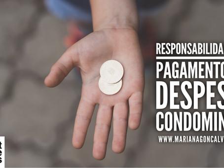 Responsabilidade pelo pagamento das despesas condominiais inadimplidas