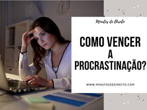 Como vencer a procrastinação?