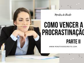 Como vencer a procrastinação II