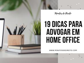 19 dicas que vão te ajudar a advogar em home office