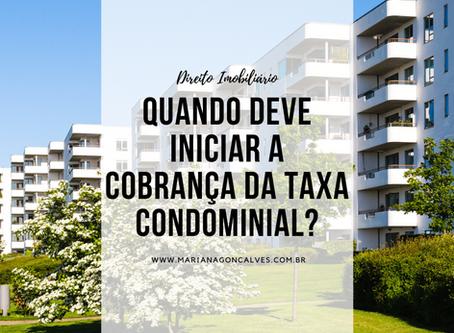 Quando deve iniciar a cobrança da taxa condominial?