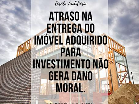 Atraso na entrega do imóvel adquirido para investimento não gera dano moral.