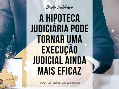 Saiba como a Hipoteca Judiciária pode tornar uma execução judicial ainda mais eficaz!