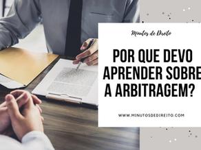 Por que devo aprender sobre a arbitragem?