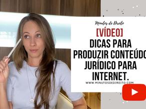 Dicas para produzir conteúdo jurídico para internet.