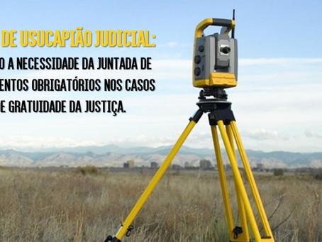 Ação de Usucapião Judicial: Documentos necessários nos casos de gratuidade da justiça.