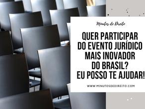 Quer participar do evento jurídico mais inovador do Brasil? Eu posso te ajudar!