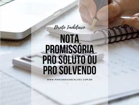 Qual a diferença entre nota promissória pro soluto e pro solvendo?
