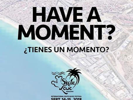 Have a moment? ¿Tienes un momento?