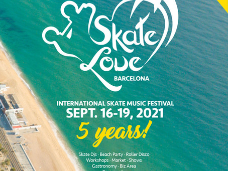 Skate Love Barcelona 2021 is coming!!!
