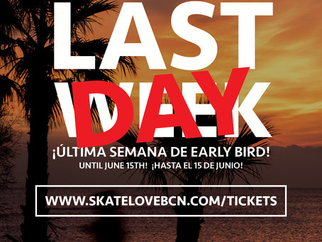 EARLY BIRD LAST DAY !!! ÚLTIMO DÍA !!!