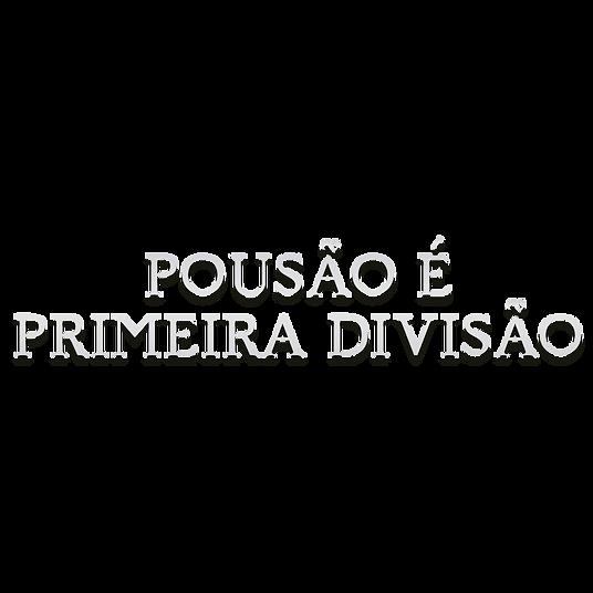 POUSÃO É PRIMEIRA DIVISÃO.png