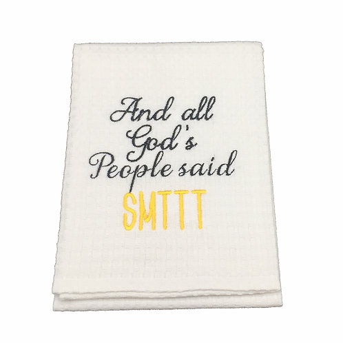 All God's People said SMTTT Dish Towel