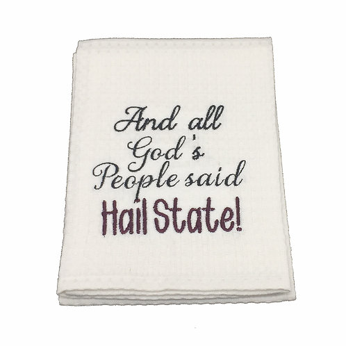 All God's People said Hail State Dish Towel