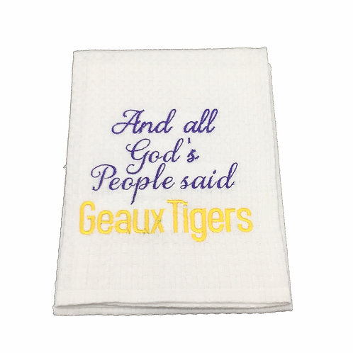 All God's People said Geaux Tigers Dish Towel