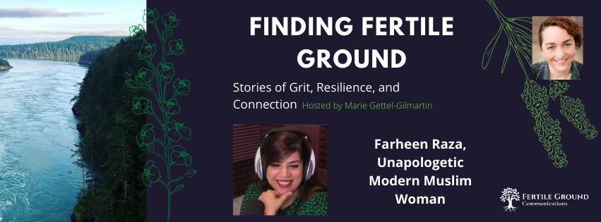 Farheen Raza on Finding Fertile Ground Podcast