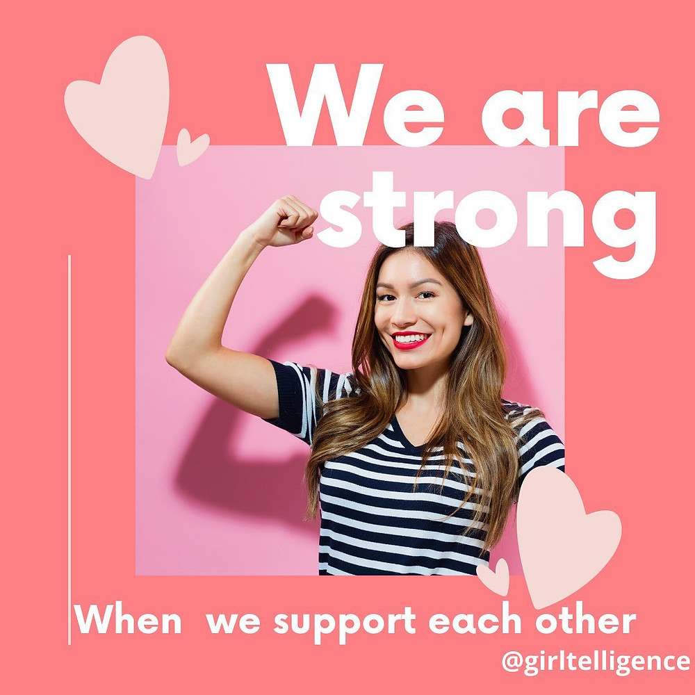 """Girltelligence ad saying """"We are strong when we support each other"""""""