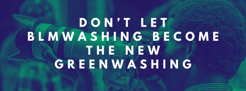 Don't Let BLMwashing Become the New Greenwashing