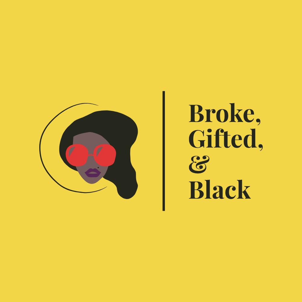 Broke, Gifted, & Black Podcast