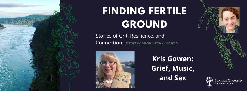 Kris Gowen: Grief, Music, and Sex