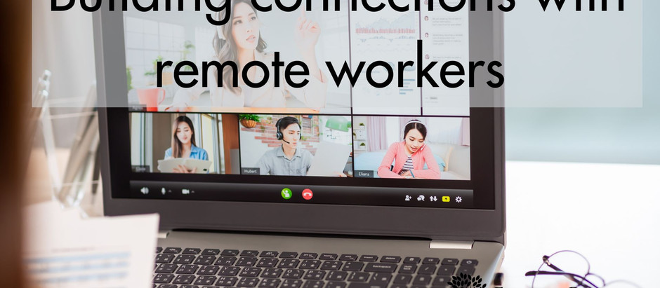 Building connections with remote workers