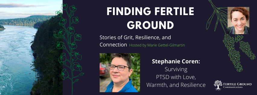 Surviving PTSD with Love, Warmth, and Resilience: Stephanie Coren