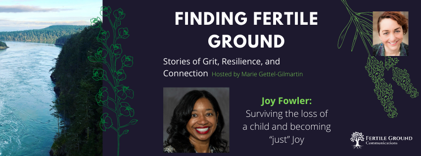 "Joy Fowler: Surviving the loss of a child and becoming ""just"" Joy"