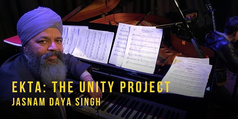 Jasnam Daya Sing, Ekta: The Unity Project