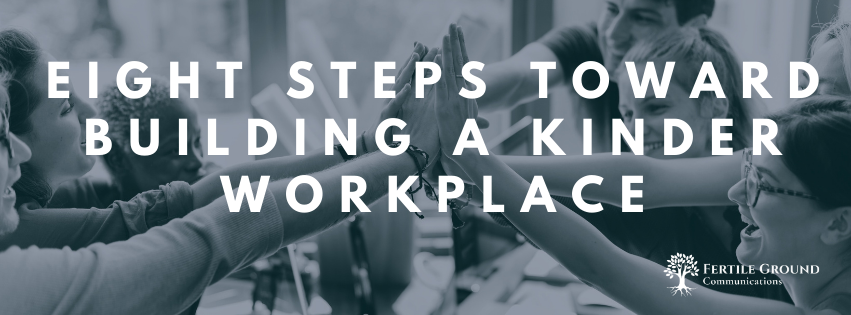 Eight Steps Toward Building a Kinder Workplace