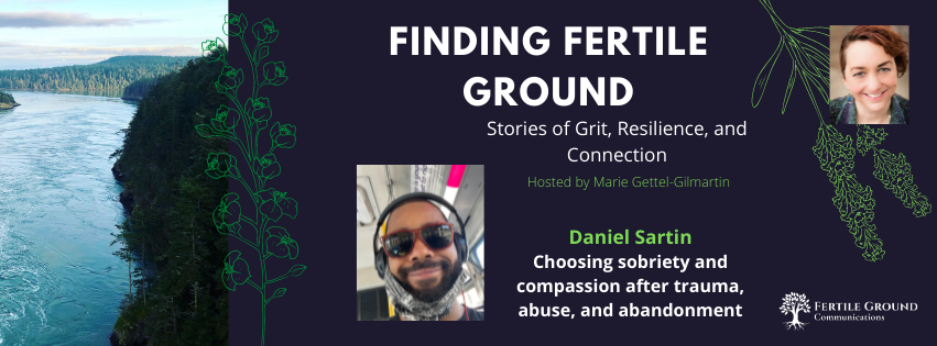 Daniel Sartin: Choosing sobriety and compassion after trauma, abuse, and abandonment