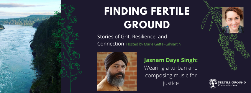 Finding Fertile Ground Podcast, Jasnam Daya Singh
