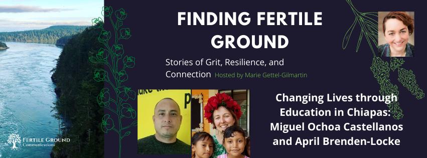 Changing Lives through Education in Chiapas: Miguel Ochoa Castellanos and April Brenden-Locke