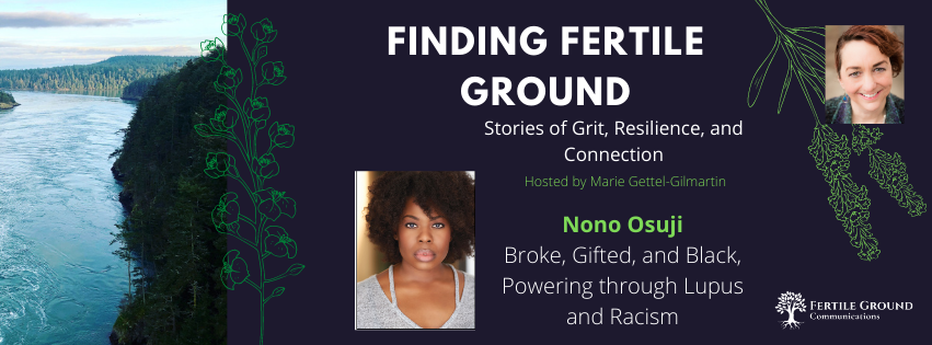 Nono Osuji: Broke, Gifted, and Black, Powering through Lupus and Racism