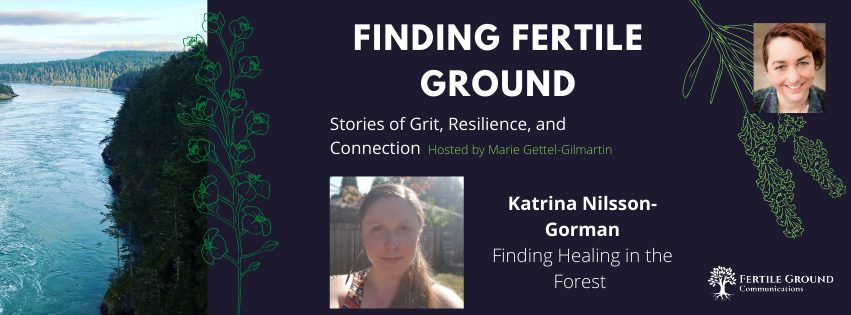 Finding Healing in the Forest: Katrina Nilsson-Gorman