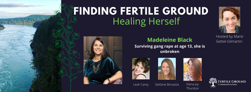 "Madeleine Black, guest #2 of ""Healing Herself"" on the Finding Fertile Ground Podcast"
