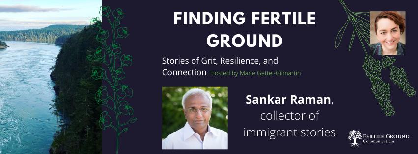 Sankar Raman, Collector of Immigrant Stories