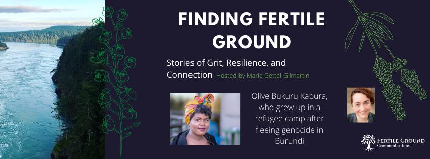 Finding Fertile Ground Podcast: Resilient Refugee Olive Bukuru Kabura