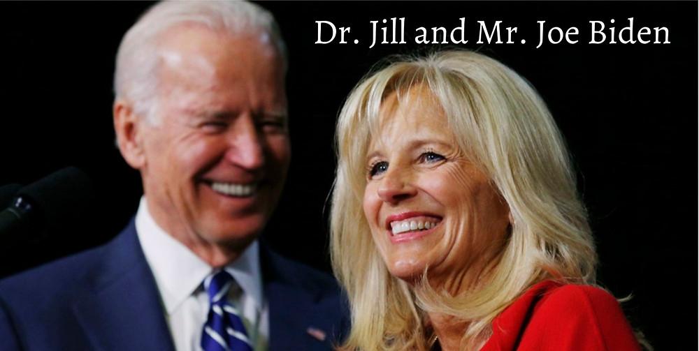 Dr. Jill and Mr. Joe Biden