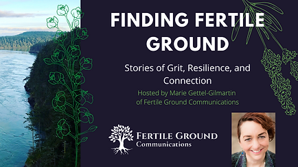Finding Fertile Ground Podcast: Stories of Grit, Resilience, and Connection