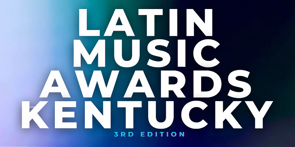 Latin Music Awards KY  3rd Edition