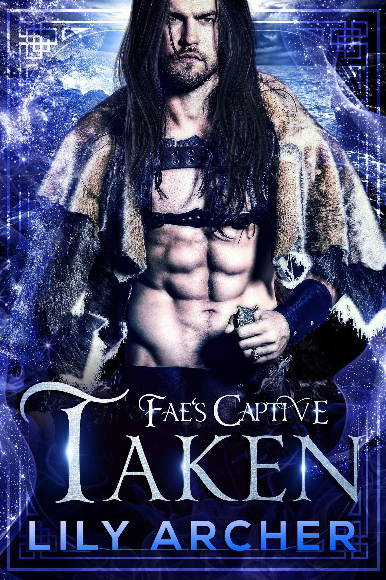 TAKEN - FAE'S CAPTIVE