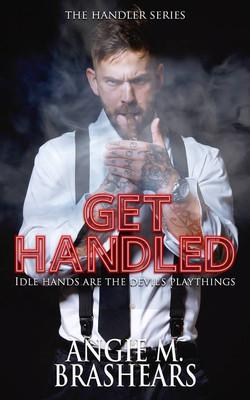 GET HANDLED