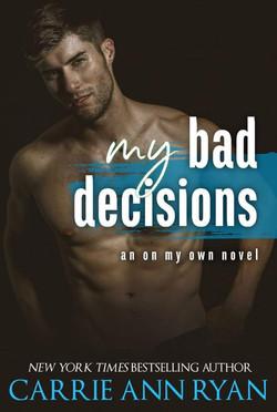MY BAD DECISIONS