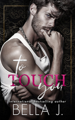 TO TOUCH YOU