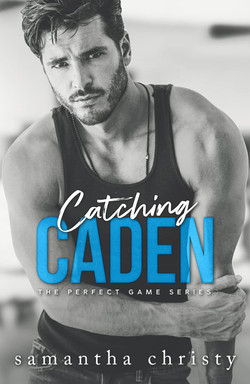CATCHING CADEN