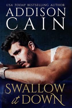 SWALLOW IT DOWN