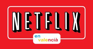 """S'inicia la campanya """"#NetflixEnValencià"""" a través de les xarxes socials"""